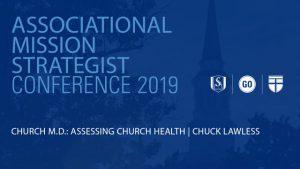 NCAMS 2019 – Church M.D: Assessing Church Health – Chuck Lawless