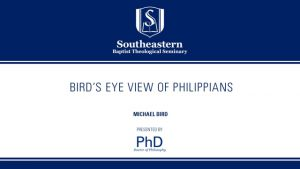 Michael Bird – Bird's Eye View of Philippians