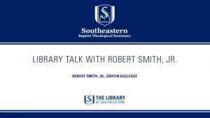 Library Talk: Robert Smith, Jr. on Preaching