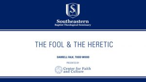 Darrell Falk & Todd Wood – The Fool and the Heretic