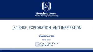 Jennifer Wiseman – Science, Exploration, and Inspiration