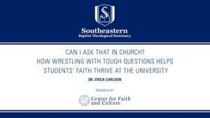 Dr. Erica Carlson – Can I Ask That In Church?
